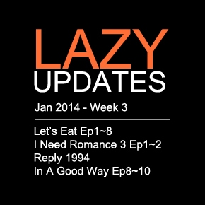 Lazy Updates: (Jan 2014, Week 3) Blog Updates & Compilation of Short Drama Reviews